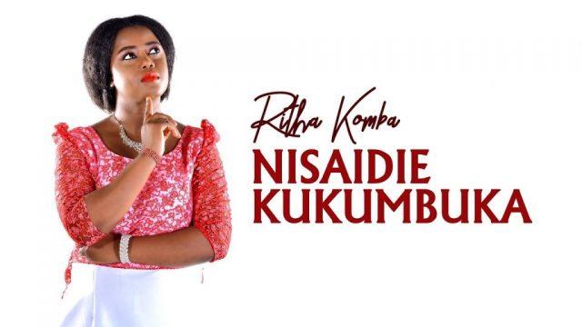Ritha Komba – Nisaidie Kukumbuka