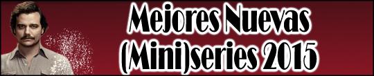 Mejores Nuevas (Mini)Series 2015