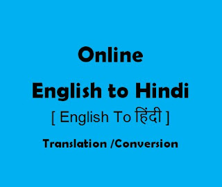 Some online English to Hindi Translation or Conversion tools