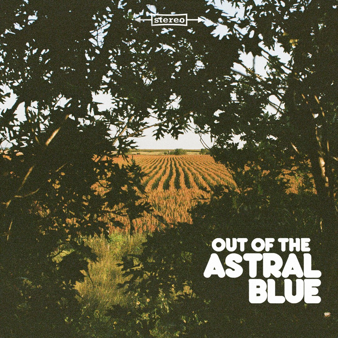 "Astral Blue ""Out of the Astral Blue"" 2018 Texas Psych Rock released 24-03- 2018"