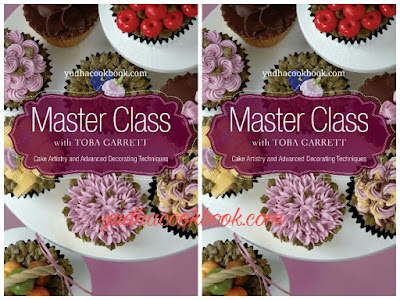 MASTER CLASS With TOBA GARRETT - Cake Artistry and Advanced Decorating Techniques