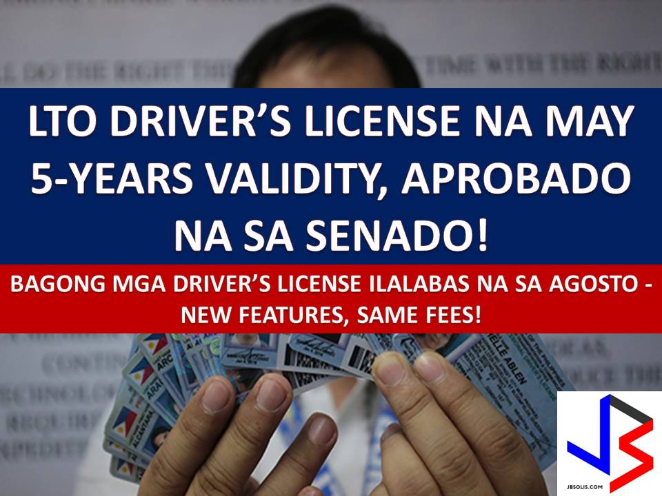 "Starting August, the Land Transportation Office (LTO) will issue the new engraved driver's license.  This news is confirmed by the LTO Executive Director Atty. Romeo Vera Cruz after Senate Committee on Public Services approved the bill extending the validity of driver's license from three years to five.  Senate Committee on Public Services Chairperson Senator Grace Poe said there is no opposition to the proposals to extend the validity of driver's licenses and it is a ""done deal.""  Poe said while the validity of the driver's license will be extended, its cost will remain the same."