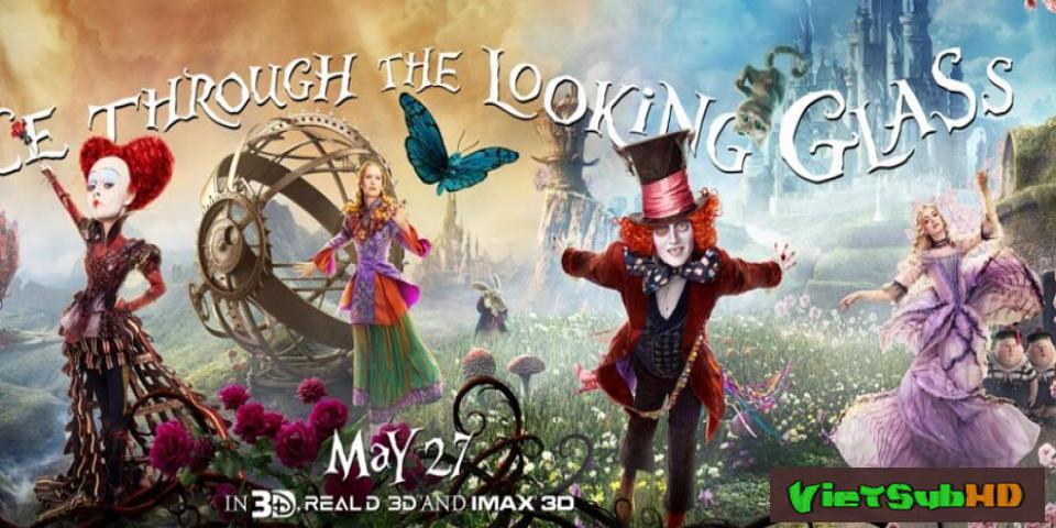 Phim Alice Ở Xứ Sở Trong Gương VietSub HD | Alice Through The Looking Glass 2016