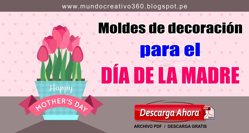 Moldes de decoraci n para el d a de la madre mundo for El mundo de la decoracion