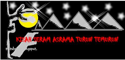 KISAH SERAM ASRAMA