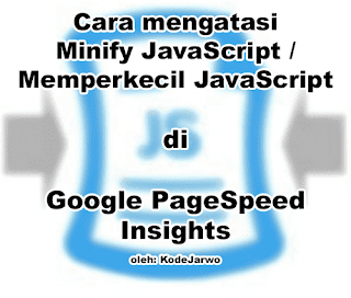 Solusi untuk Minify JavaScript di PageSpeed Insights