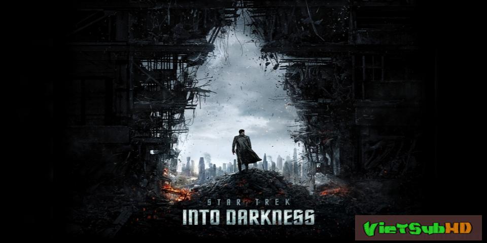 Phim Chìm Trong Bóng Tối VietSub HD | Star Trek Into Darkness 2013