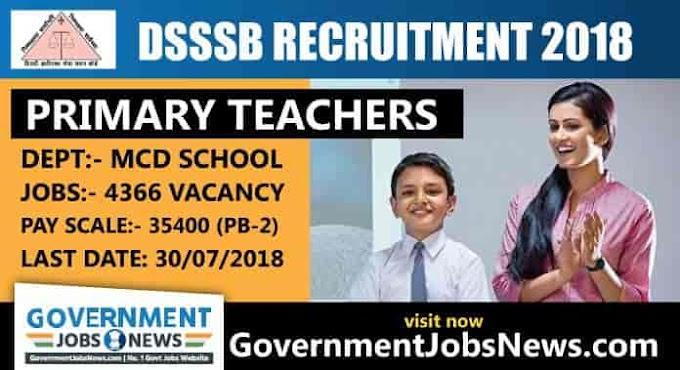 DSSSB Recruitment 2018 Primary Teachers Government Jobs Delhi (4366 Jobs)