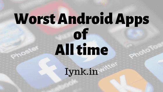 11 worst android apps of all time