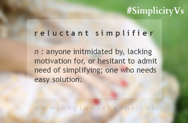 reluctant simplifier // #simplicityvs