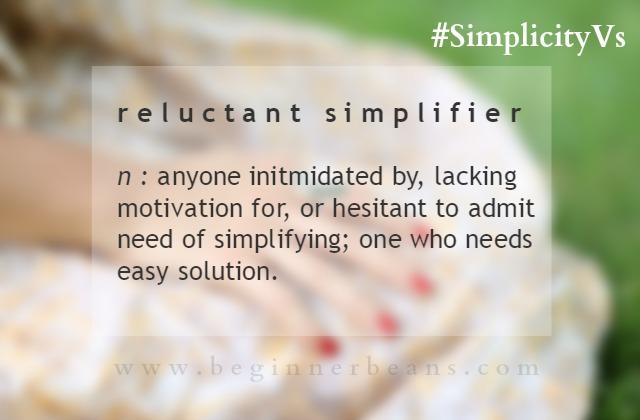 reluctant simplifier // #simplicityvs