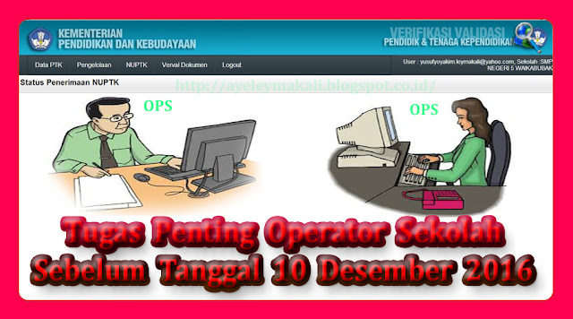 http://ayeleymakali.blogspot.co.id/2016/12/tugas-penting-operator-sekolah-sebelum.html