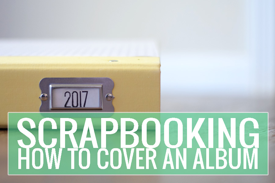 scrapbooking how to cover an album