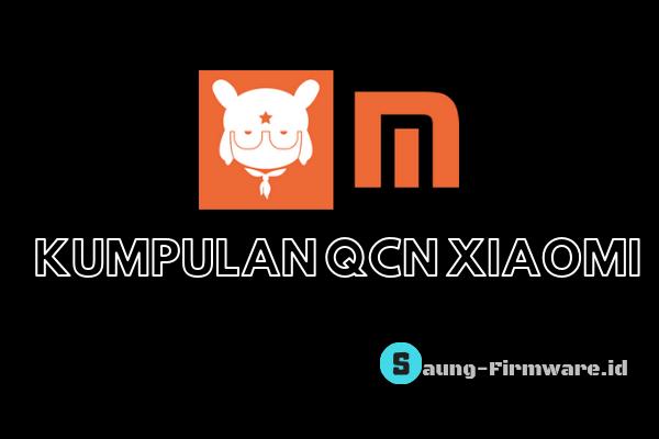 Kumpulan File QCN Xiaomi Terbaru Tested