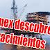 Pemex descubrió seis yacimientos de petróleo hace 6 meses, pero expresas extranjeras le sacarán provecho.