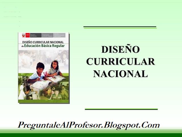 Dise o curricular nacional modificado preg ntale al profesor for Diseno curricular nacional 2016 pdf