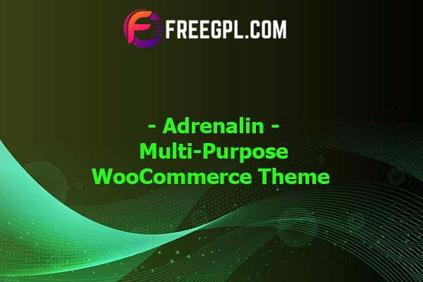 Adrenalin - Multi-Purpose WooCommerce Theme Nulled Download Free