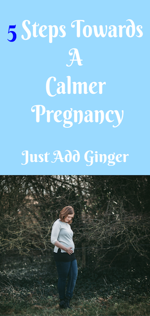 five steps towards a calmer pregnancy - pinterest friendly image
