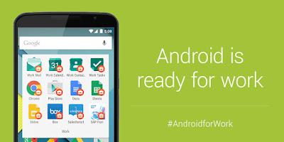 """Android İş Dünyasına Hazır: """"Android for Work"""""""