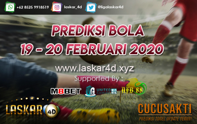 PREDIKSI BOLA JITU TANGGAL 19 – 20 Februari 2020