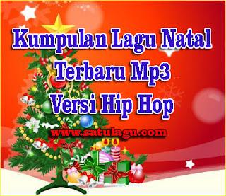 Lagu Natal Terbaru Mp3 Versi Hip Hop 2017 Full Rar,Download Kumpulan Lagu Natal Mp3 Terbaru Versi Hip Hop,Download Lagu Natal Terbaru Versi Hip Hop Mp3 Full Rar,Daftar Lagu Natal Terbaru Mp3 Versi Hip Hop