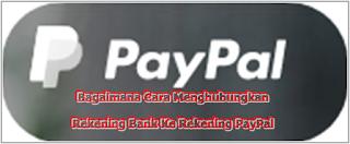 cara menghubungkan rekening bank ke rekening PayPal