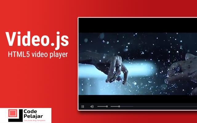 Membuat Pemutar video html5 dengan Video.js