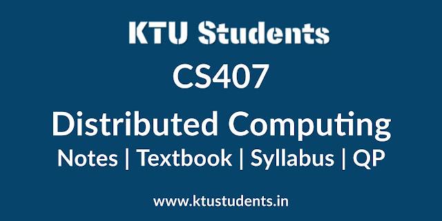 CS407 Distributed Computing - Notes   Textbook   Syllabus