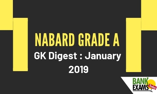 NABARD Grade A GK Digest: January 2019