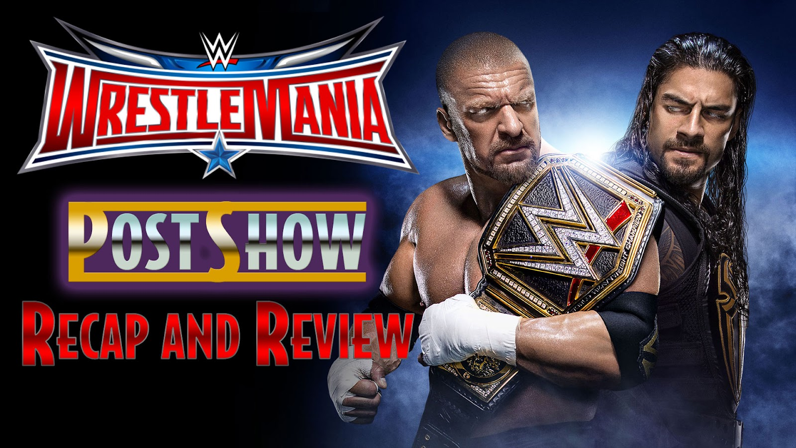 WWE WrestleMania 32 Recap and Review Podcast