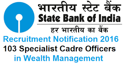 SBI Wealth Management Specialist Officers Recruitment 2016