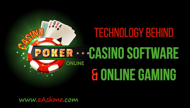 A Closer Look At The Technology Behind Online Casino Software And Gaming: eAskme