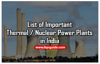 List of Important Thermal and Nuclear Power Plants in India