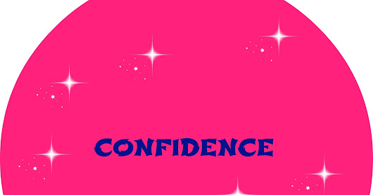 Be confident and be yourself!