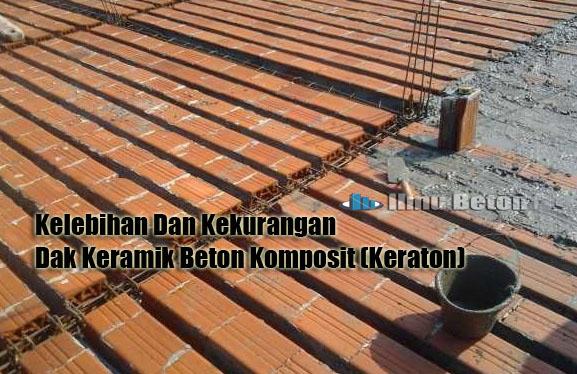 Kelebihan dan kekurangan dak keramik beton komposit keraton