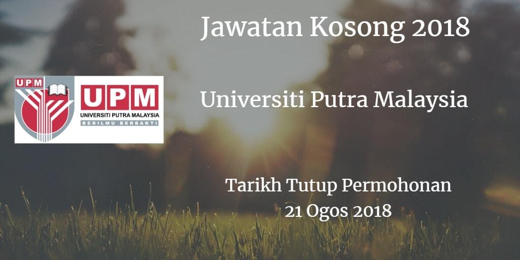 Jawatan Kosong UPM 21 Ogos 2018