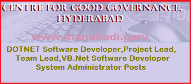latest jobs, Centre for Good Governance, CCG Hyderabad, DOTNET Project Lead post, Software Developer Posts, System Administrator, DOTNET, VB.NET, Project and Team Lead Posts