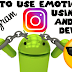 Emoticon android Instagram Updated 2019