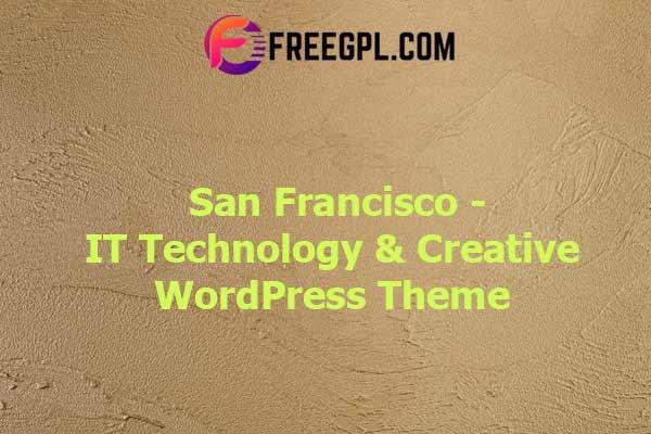 San Francisco – IT Technology & Creative WordPress Theme Nulled Download Free