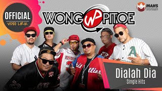 Lirik Lagu Wong Pitoe - Dialah Dia