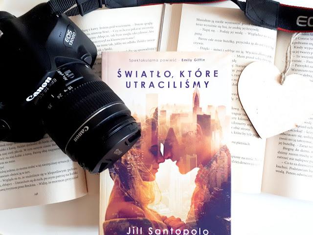 Światło, które utraciliśmy, Jill Santopolo, recenzja, booklover, Samanta Louis