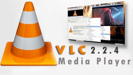 VLC Media Player 2.2.4 32 Bit dan 64 Bit 2017