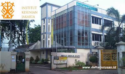 Daftar Fakultas dan Program Studi IKJ Institut Kesenian Jakarta