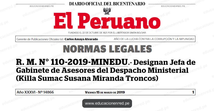 R. M. N° 110-2019-MINEDU - Designan Jefa de Gabinete de Asesores del Despacho Ministerial (Killa Sumac Susana Miranda Troncos) www.minedu.gob.pe