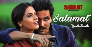 Salamat - Sarbjit - Arijit Singh, Tulsi Kumar