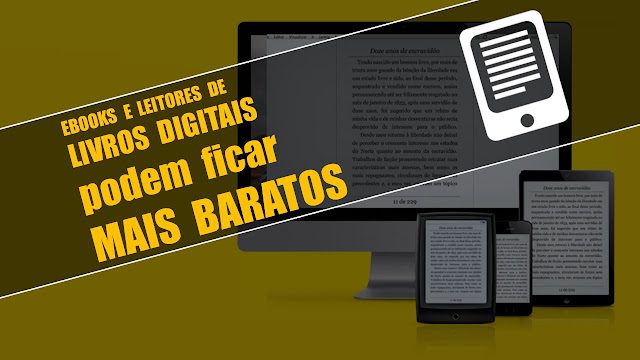 E-books e dispositivos para leitura ficarão livres de impostos no Brasil