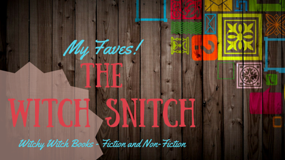 My Faves! - Witchy Witch Books (Fiction and Non-Fiction