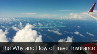 The Why and How of Travel Insurance - My Best Practices