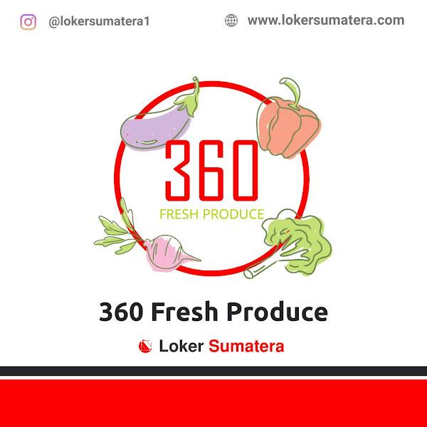 Lowongan Kerja Padang, 360 Fresh Produce Juni 2021