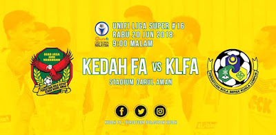 Live Streaming Kedah vs Kuala Lumpur Liga Super 20.6.2018